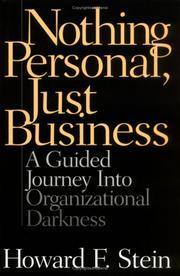 Cover of: Nothing Personal, Just Business | Howard F. Stein