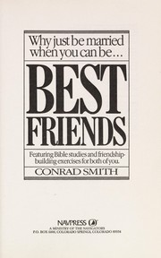 Cover of: Why just be married when you can be best friends | Conrad Smith