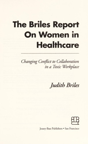 The Briles report on women in healthcare by Judith Briles