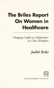 Cover of: The Briles report on women in healthcare | Judith Briles