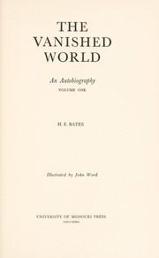 Cover of: The Vanished World, An autobiography | H. E. Bates