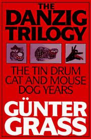 Cover of: The Danzig trilogy: The Tin Drum, Cat and Mouse, Dog Years