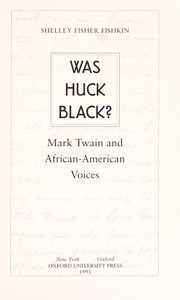 Cover of: Was Huck Black? | Shelley Fisher Fishkin