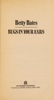 Cover of: Bugs in your ears | Betty Bates