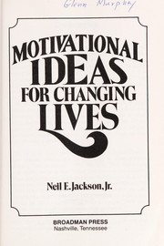 Cover of: Motivational ideas for changing lives | Neil E. Jackson
