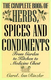 The complete book of herbs, spices, and condiments by Carol Ann Rinzler