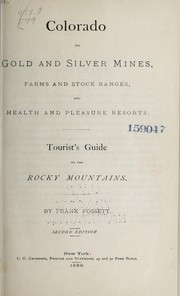 Cover of: Colorado, its gold and silver mines, farms and stock ranges, and health and pleasure resorts
