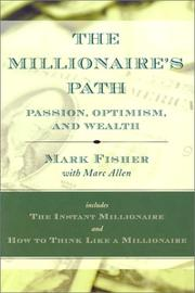 Cover of: The Millionaire's Path: Passion, Optimism, and Wealth