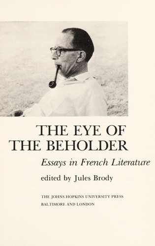 The eye of the beholder; essays in French literature by
