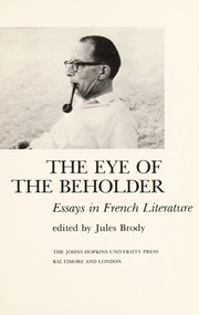 Cover of: The eye of the beholder; essays in French literature |