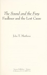 Cover of: The sound and the fury : Faulkner and the lost cause |
