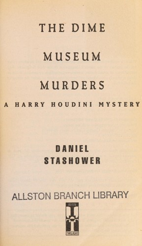 The dime museum murders : a Harry Houdini mystery by