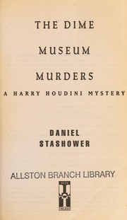 Cover of: The dime museum murders : a Harry Houdini mystery |