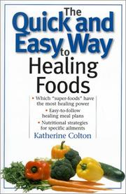 Cover of: The Quick and Easy Way to Healing Foods | Katherine Colton