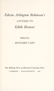 Cover of: Edwin Arlington Robinson's letters to Edith Brower