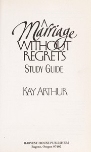 Cover of: A marriage without regrets | Kay Arthur