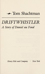 Cover of: Driftwhistler: a story of Daniel au Fond