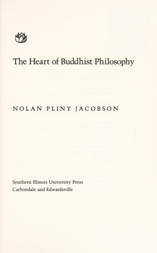 The heart of Buddhist philosophy by Nolan Pliny Jacobson