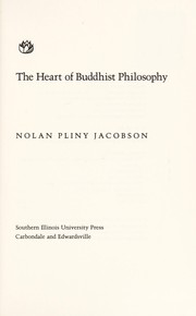 Cover of: The heart of Buddhist philosophy | Nolan Pliny Jacobson