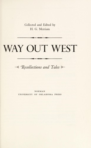 Way out West; recollections and tales by
