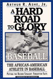 A hard road to glory by Arthur Ashe