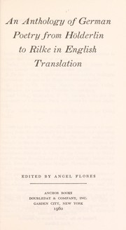 Cover of: An anthology of German poetry from Holderlin to Rilke in English translation. | Angel Flores