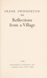 Cover of: Reflections from a village | Swinnerton, Frank