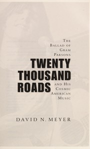 Cover of: Twenty thousand roads: the ballad of Gram Parsons and his cosmic American music