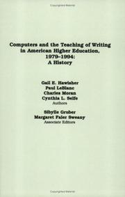 Cover of: Computers and the Teaching of Writing in American Higher Education, 1979-1994 | Gail E. Hawisher