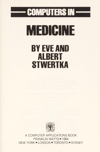 Computers in medicine by Eve Stwertka