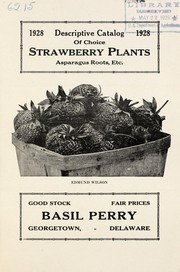 Cover of: 1928 descriptive catalogue of choice strawberry plants, asparagus roots, etc | Basil Perry (Firm)