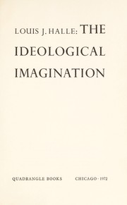 Cover of: The ideological imagination | Louis Joseph Halle