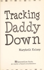 Cover of: Tracking Daddy down | Marybeth Kelsey