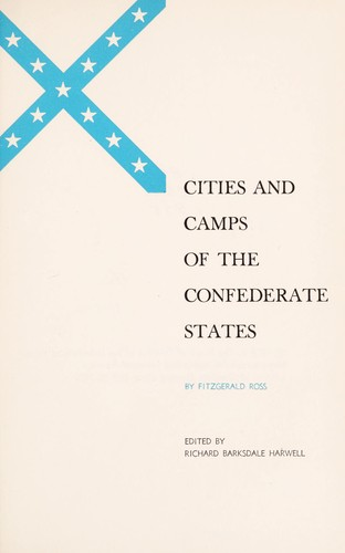 Cities and camps of the Confederate States. by Fitzgerald Ross