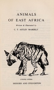 Cover of: Animals of East Africa | C. T. Astley Maberly