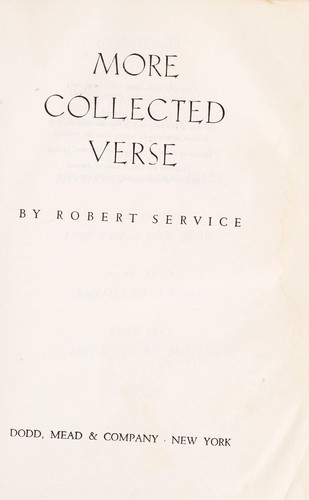 More collected verse by Robert W. Service