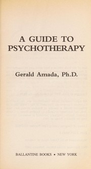 Cover of: Guide To Psychotherapy | Gerald Amada