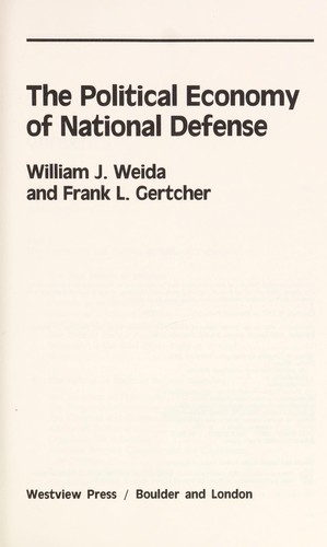 The political economy of national defense by William J. Weida