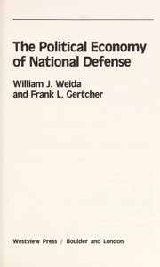 Cover of: The political economy of national defense | William J. Weida