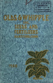 Cover of: Seed, fertilizer and agricultural implement catalog for 1928 | Olds & Whipple, Inc