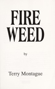 Cover of: Fire weed | Terry Montague