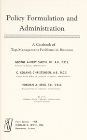 Cover of: Policy formulation and administration; a casebook of top-management problems in business | George Albert Smith Jr.