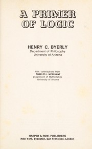 Cover of: A primer of logic | Henry Byerly