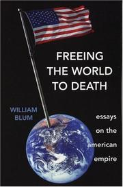 Cover of: Freeing The World To Death | William Blum