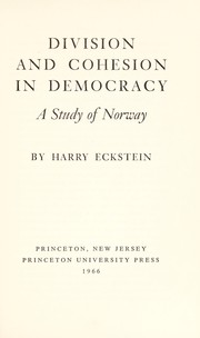Cover of: Division and cohesion in democracy | Eckstein, Harry.