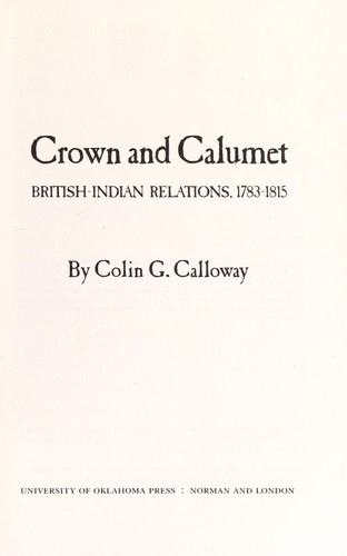 Crown and calumet : British-Indian relations, 1783-1815 by