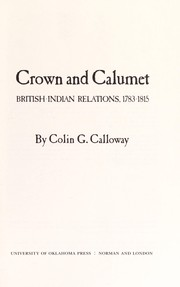 Cover of: Crown and calumet : British-Indian relations, 1783-1815 |