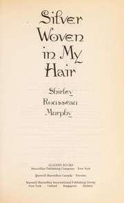 Cover of: Silver woven in my hair