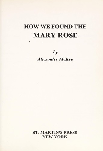 How we found the Mary Rose by Alexander McKee