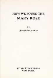 Cover of: How we found the Mary Rose | Alexander McKee